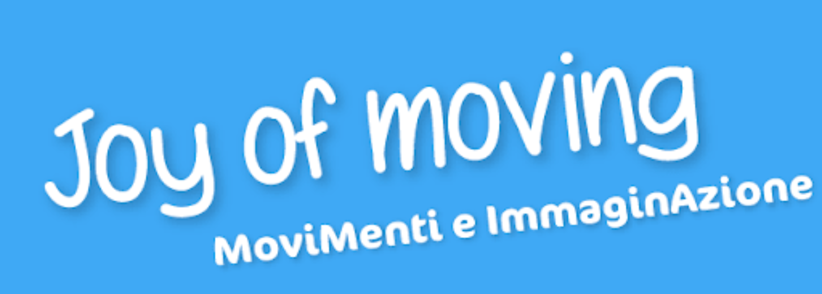 """Progetto Nazionale """"JOY OF MOVING"""""""